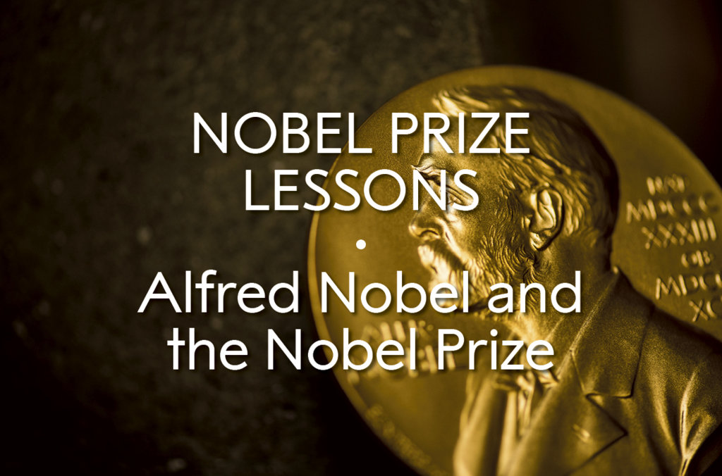 Alfred Nobel and the Nobel Prize