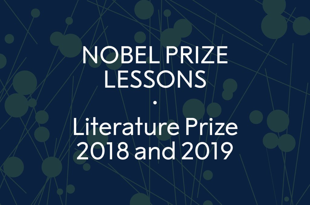 Nobel Prize Lessons - Literature Prize 2018 and 2019
