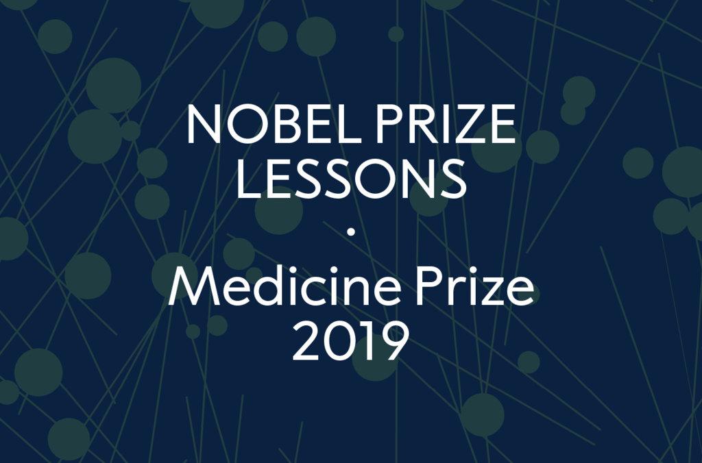 Nobel Prize Lessons - Medicine Prize 2019