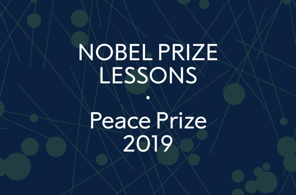 Nobel Prize Lessons - Peace Prize 2019