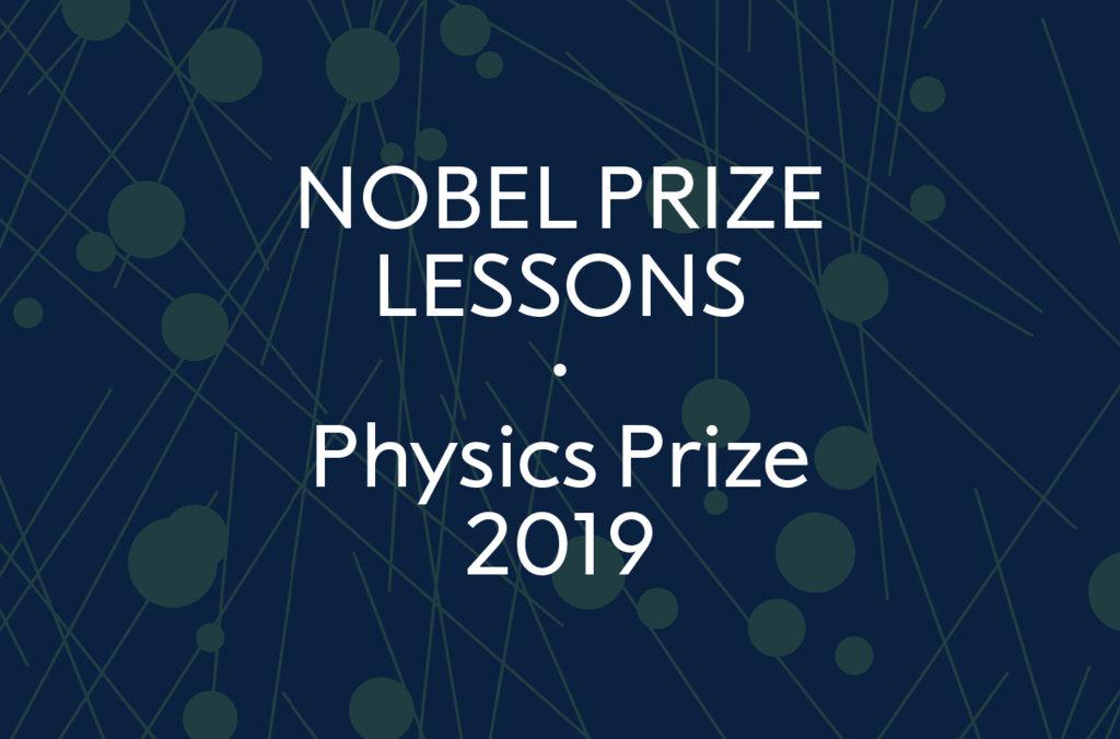 Nobel Prize Lessons - Physics Prize 2019
