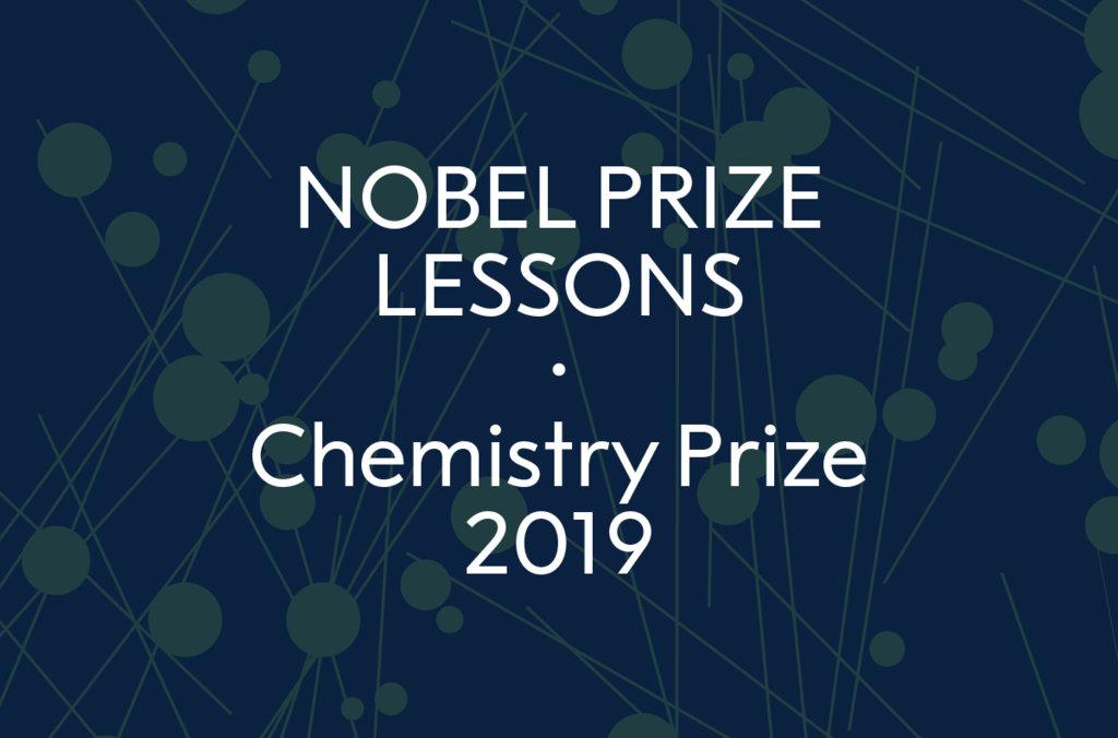 Nobel Prize Lessons - Chemistry Prize 2019