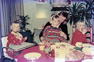 Betty and our three daughters at younger age.